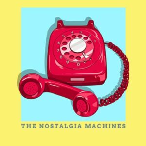 Nostalgia_Machine